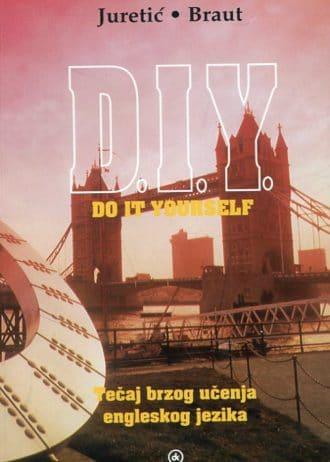 D.I.Y. - Do it yourself Ksenija Juretić, Jadranka Braut