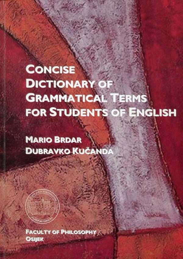 Mario Brdar, Dubravko Kučanda - Concise Dictionary of Grammatical Terms for Students of English
