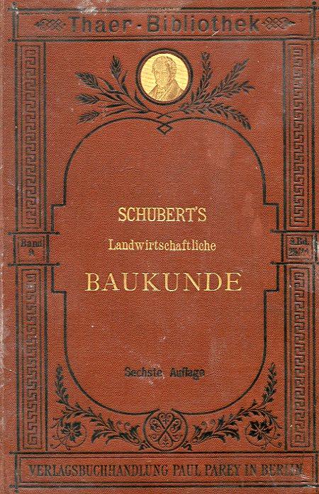 Schubert's Landwirtschaftliche Baukunde F. C. Schubert