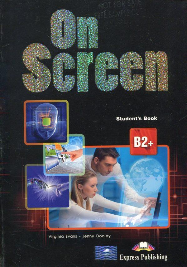 ON SCREEN B2+ : udžbenik iz engleskog jezika - za 3. i 4. razred gimnazija i četverogodišnjih strukovnih škola - Virginia Evans, Jenny Dooley