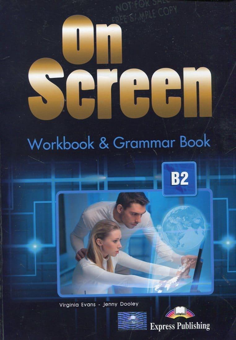 ON SCREEN B2 : radna bilježnica iz engleskog jezika za 3. i 4. razred gimnazija i četverogodišnjih strukovnih škola, prvi strani jezik autora Virginia Evans, Jenny Dooley