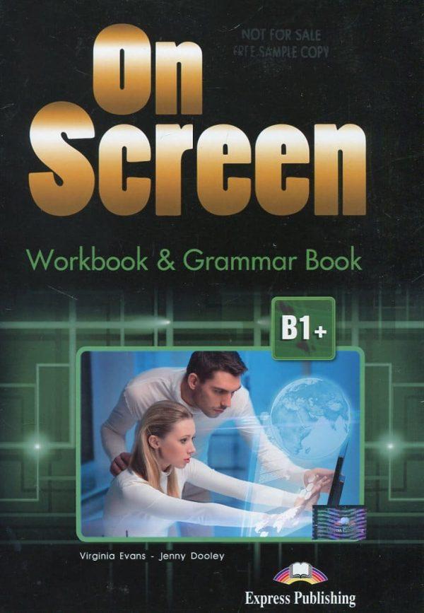 ON SCREEN B1+: radna bilježnica iz engleskog jezika za 2. i 3. razred gimnazija i četverogodišnjih strukovnih škola, prvi strani jezik autora Virginia Evans, Jenny Dooley