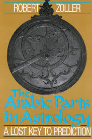 Robert Zoller - The Arabic Parts in Astrology