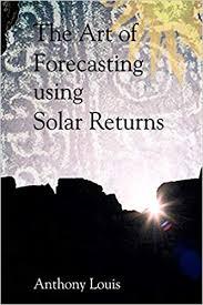 Anthony Louis - The Art of Forecasting using Solar Returns