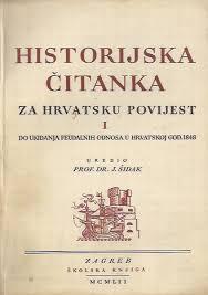 J. Šidak, prof. dr. - uredio - Historijska čitanka za Hrvatsku povijest 1