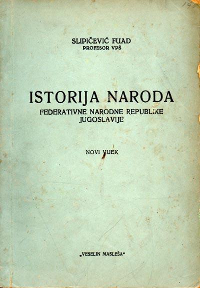 Istorija naroda Federativne Narodne Republike Jugoslavije - ll dio Fuad Slipičević