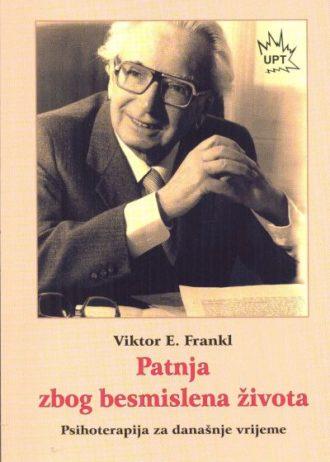 Viktor E. Frankl - Patnja zbog besmislena života
