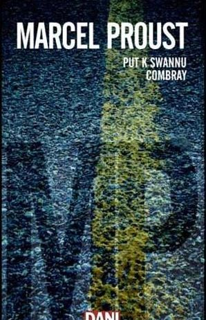 Proust Marcel - Put k Swannu / Combray