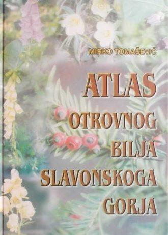Atlas otrovnog bilja Slavonskoga gorja Mirko Tomašević