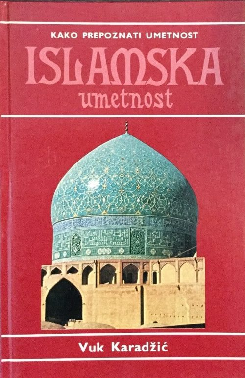 Kako prepoznati umetnost - islamska umetnost Goran Petrović