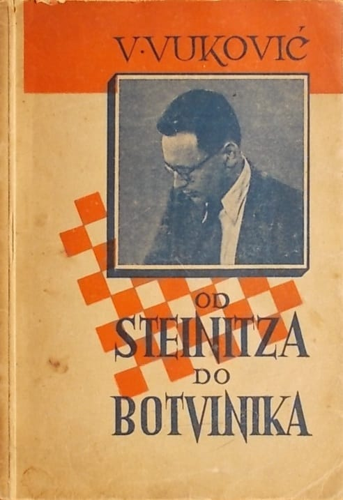 Vladimir Vuković - Od Steinitza do Botvinika