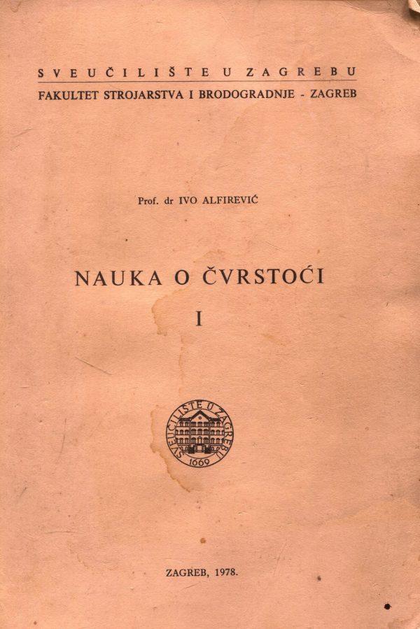 Nauka o čvrstoći 1 Ivo Alfirević