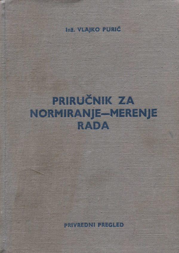 Priručnik za normiranje - merenje rada Vlajko Purić