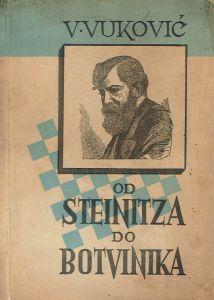 Od Steinitza do Botvinika Vladimir Vuković