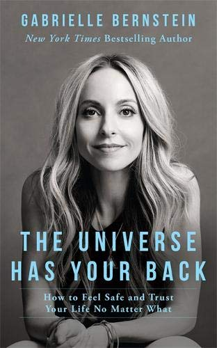 The universe has your back Bernstein Gabrielle