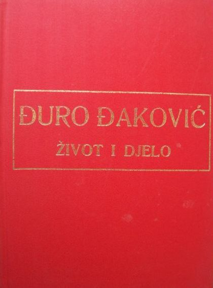 Đuro Đaković - život i djelo Milan Vranešević