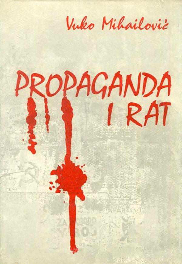 Propaganda i rat Vuko Mihailović