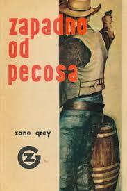 Zapadno od Pecosa Grey Zane