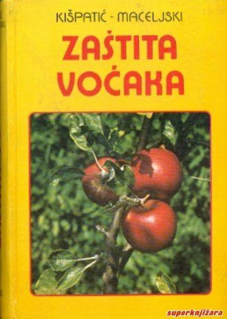 Zaštita voćaka i vinove loze Josip Kišpatić, Milan Maceljski