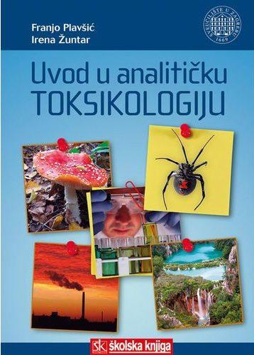 Uvod u analitičku toksikologiju Franjo Plavšić, Irena Žuntar