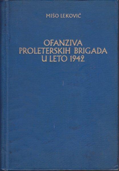 Ofanziva proleterskih brigada u leto 1942 Mišo Leković