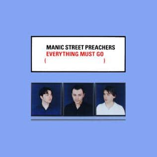 Everything must go Manic Street Preachers