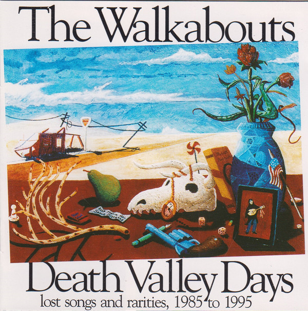 Death Valley Days: Lost Songs and Rarities, 1985 to 1995 The Walkabouts