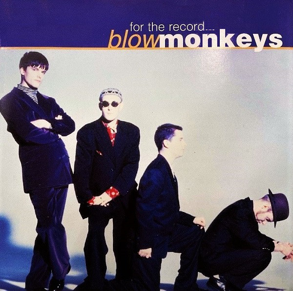 For The Record... The Blow Monkeys