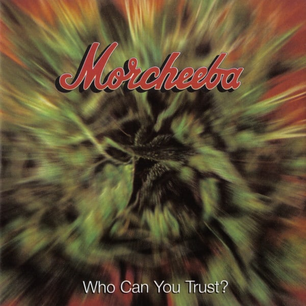 Who Can You Trust? Morcheeba