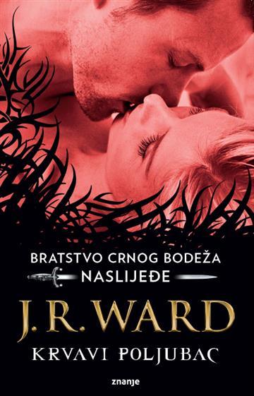Bratstvo crnog bodeža: Nasljeđe - Krvavi poljubac Ward J. R.