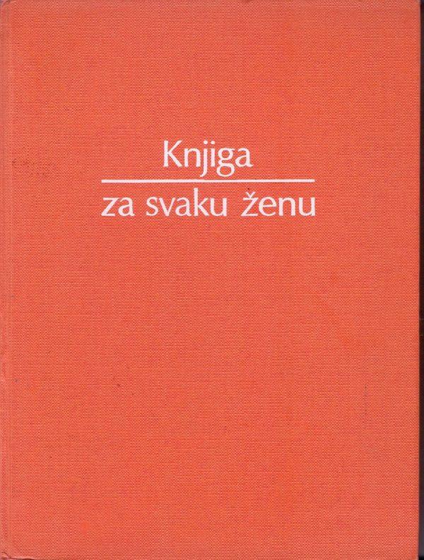 Knjiga za svaku ženu - XIII. prošireno izdanje Bruno Pekota tvrdi uvez