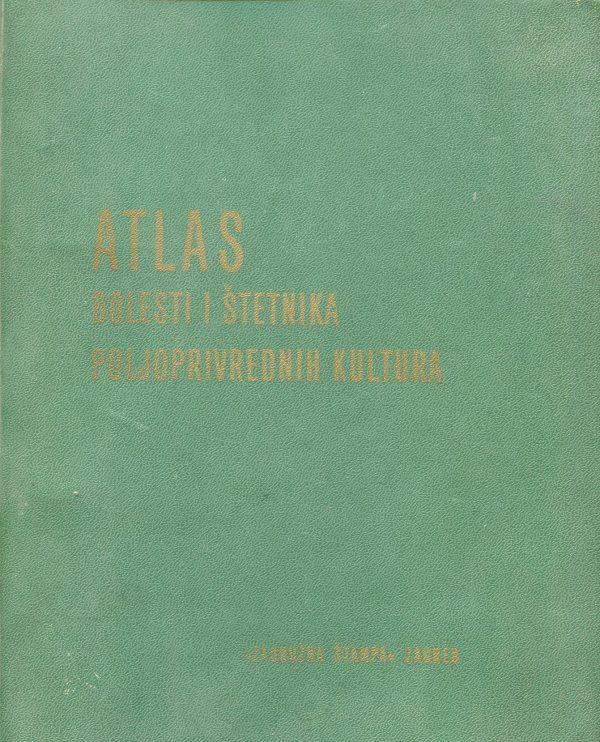Atlas bolesti i štetnika poljoprivrednih kultura Milan Maceljski, Boris Copić