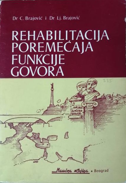 Rehabilitacija poremećaja funkcije govora Cvetko Brajović, Ljiljanka Brajović
