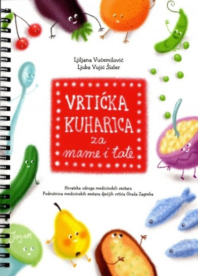 Vrtićka kuharica za mame i tate Ljiljana Vučemilović, Ljuba Vujić Šisler