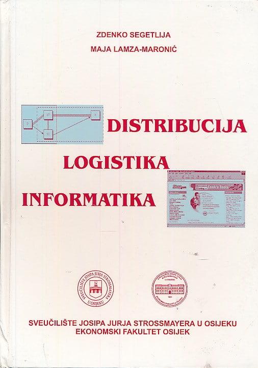 Disrtibucija, logistika, informatika Zdenko Segetlija, Maja Lamza-Maronić