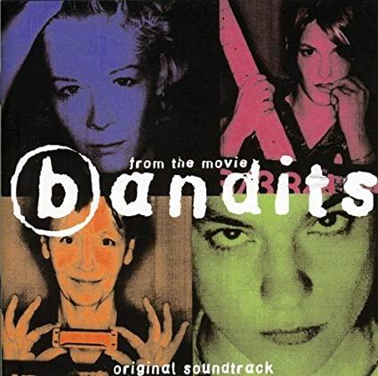 Original soundtrack from the movie Bandits GA