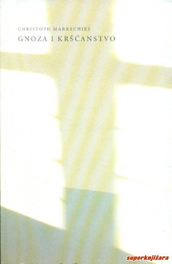 Gnoza i kršćanstvo Christoph Markschies