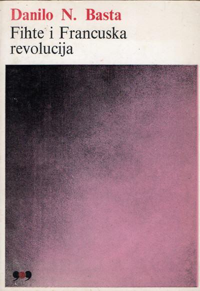 Fihte i Francuska revolucija Danilo N. Basta