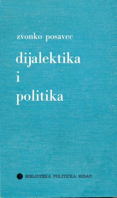 Dijalektika i politika Zvonko Posavec