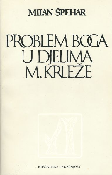 Problem Boga u djelima M. Krleže Špehar Milan