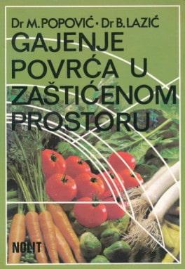 Gajenje povrća u zaštićenom prostoru Mirsolav Popović, Branka Lazić