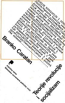 Teorije revolucije i socijalizam Branko Caratan