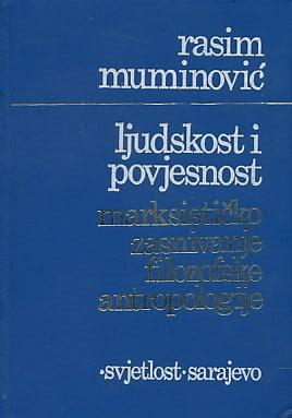 Ljudskost i povjesnost Rasim Muminović
