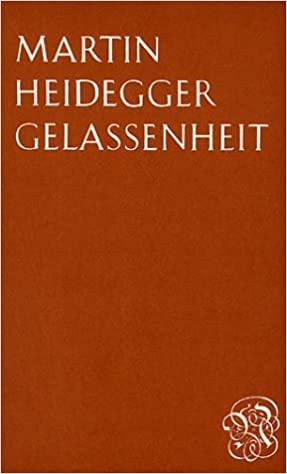 Gelassenheit Martin Heidegger