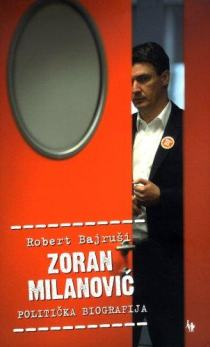 Zoran Milanović - politička biografija Robert Bajruši
