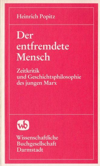 Der entfremdete Mensch Heinrich Popitz