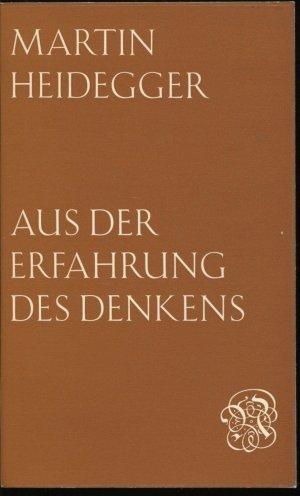 Aus der Erfahrung des Denkens Martin Heidegger