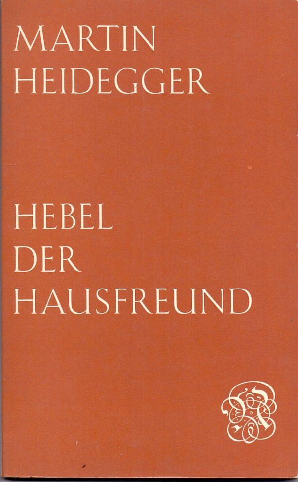 Hebel der Hausfreund MArtin Heidegger