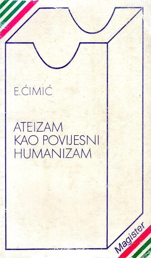 Ateizam kao povijesni humanizam Esad Ćimić