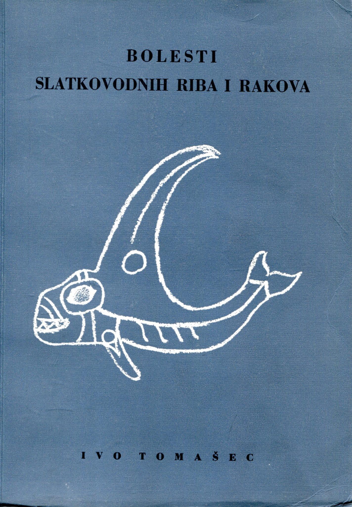 Bolesti slatkovodnih riba i rakova Tomašec Ivo